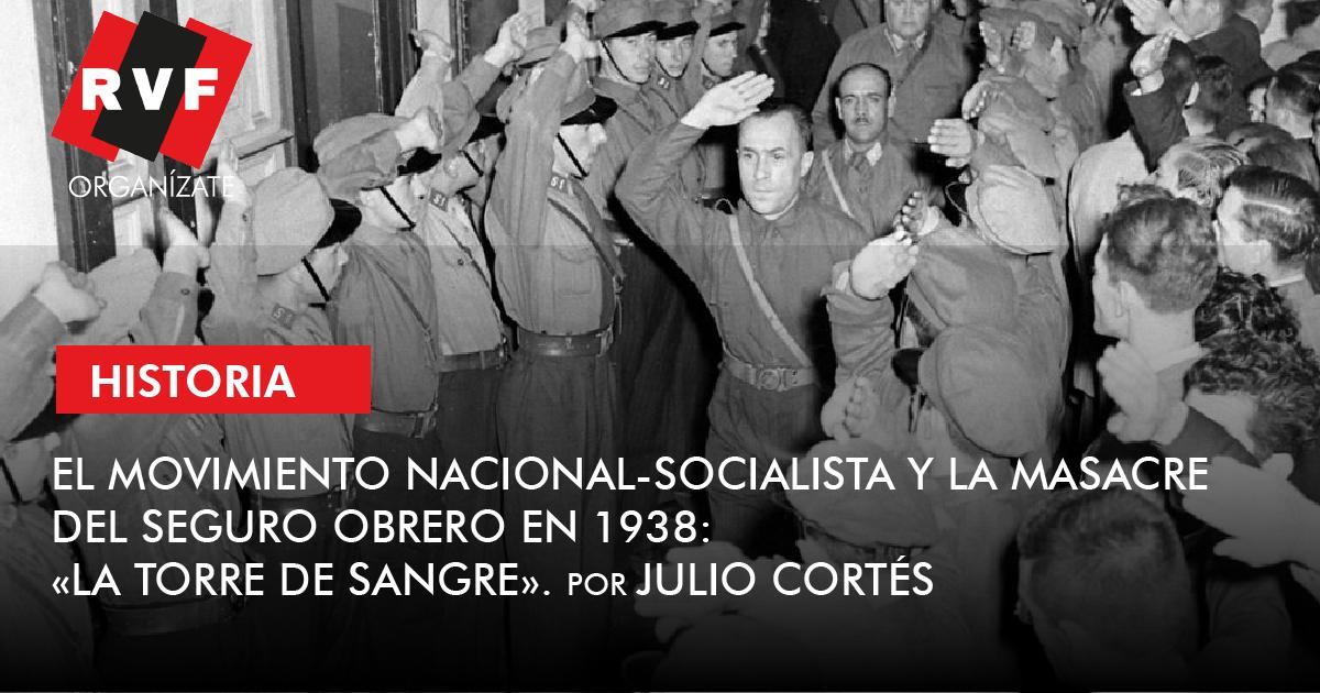 El Movimiento Nacional-Socialista y la Masacre del Seguro Obrero en 1938: «La torre de sangre»
